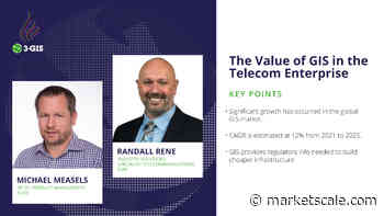 The Value of GIS in the Telecom Enterprise - MarketScale