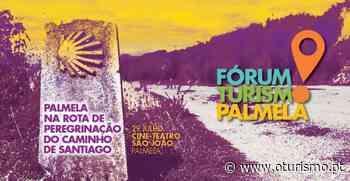 oturismo.pt - Palmela e Caminho de Santiago promovem tema do Fórum Turismo 2021 - O Turismo.PT