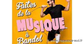 La Fête de la musique est reportée à Bandol - Frequence-Sud.fr
