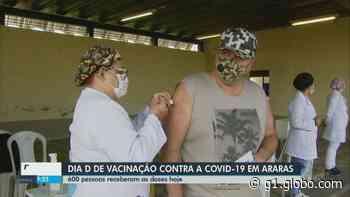 Dia D de vacinação contra a Covid-19 em Araras imuniza 600 pessoas com comorbidades - G1