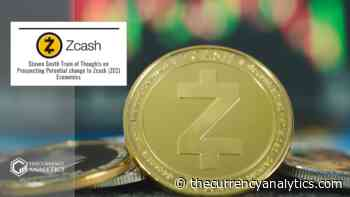 Steven Smith Train of Thoughts on Prospecting Potential change to Zcash (ZEC) Economics - The Cryptocurrency Analytics
