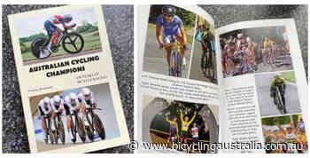 New Book: Australian Cycling Champions, by Warren Beaumont - Bicycling Australia