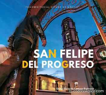 """FOEM presenta el libro """"San Felipe del Progreso"""" - Noticias de Texcoco"""