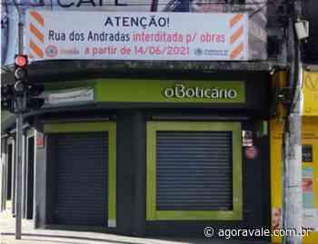 Rua dos Andradas ficará interditada para obras a partir do dia 14 de junho - AgoraVale