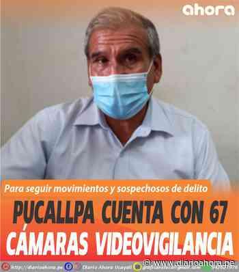 Pucallpa cuenta con 67 cámaras videovigilancia - DIARIO AHORA