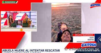 Cerro Azul: Abuela y nieto mueren ahogados en playa Los Lobos - exitosanoticias
