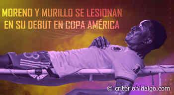 Moreno y Murillo se lesionan en su debut en Copa América - Criterio Hidalgo