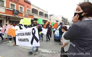 Marchan para exigir justicia por Margarita - El Sol de Tulancingo