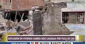 Chiclayo: Explosión en vivienda habría sido causada por fuga de gas - Canal N