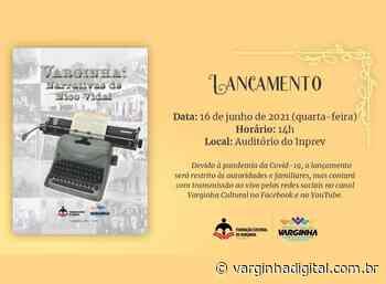 """Fundação Cultural lança livro """"Varginha: Narrativas de Nico Vidal"""" - Varginha Digital"""