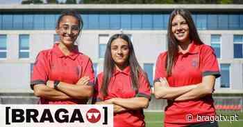 Eduarda Silva, Leonor Freitas e Rafa Mesquita são apostas do SC Braga - Braga TV