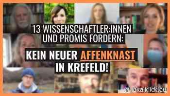 """13 Wissenschaftler:innen & Promis fordern: """"Kein neuer Affenknast in Krefeld"""" - Lokalklick.eu - Online-Zeitung Rhein-Ruhr"""