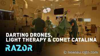 Darting drones, light therapy and Comet Catalina: RAZOR full episode - CGTN