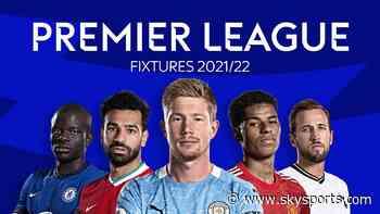 PL fixtures 2021/22: Man City start at Spurs, Man Utd host Leeds