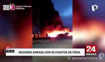 Incendio arrasó más de 50 puestos de feria en Ilo - Panamericana Televisión