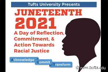 Tufts Marks Juneteenth with a Day of Reflection, Commitment, and Action - Tufts Now