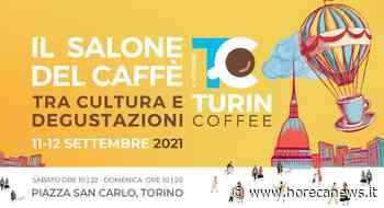 Appuntamento a settembre con il Turin Coffee che apre a torrefazioni di tutta Italia - Horeca News