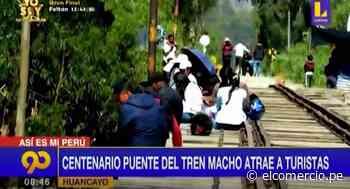 Huancayo: Centenario puente ferroviario atrae a turistas - El Comercio Perú