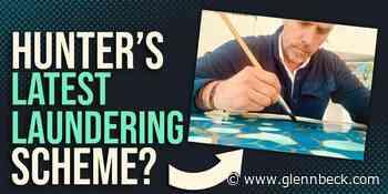 Why Glenn thinks PAINTING may be Hunter Biden's new money laundering scam