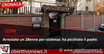 LEINI – Arrestato un 28enne per maltrattamenti in famiglia - ObiettivoNews