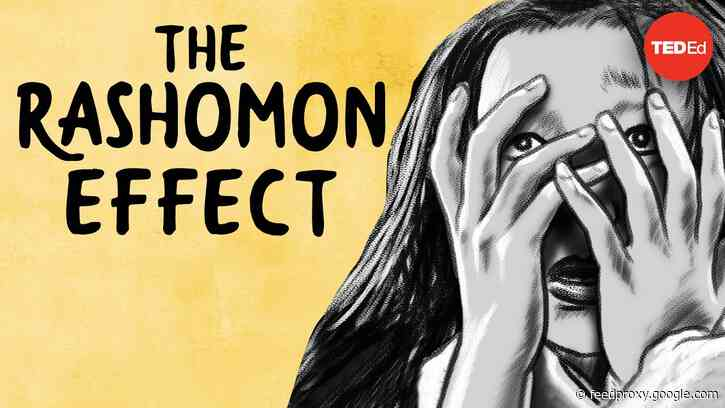 The Rashomon Effect: The Phenomenon, Named After Akira Kurosawa's Classic Film, Where Each of Us Remembers the Same Event Differently