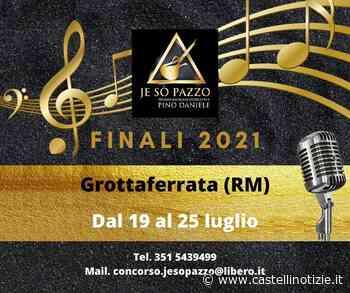 """Grottaferrata - """"Jo Sò pazzo"""", il Premio Internazionale dedicato a Pino Daniele animerà l'estate dei Castelli Romani - Castelli Notizie"""