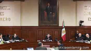 SCJN admite consulta sobre Ley Zaldívar - Noticias en la Mira