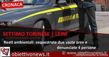 SETTIMO TORINESE / LEINI - Discariche abusive, 4 denunce - ObiettivoNews