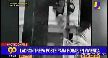Iquitos: ladrón trepa poste para ingresar a robar en una vivienda - El Comercio Perú