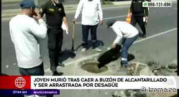 Chosica: Jovencita pierde la vida tras caer a buzón sin tapa y ser arrastrada por más de 15 kilómetros por alcantarillado - Diario Trome