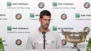 French Open: Novak Djokovic will Roger Federer und Rafael Nadal weiter jagen - Eurosport DE