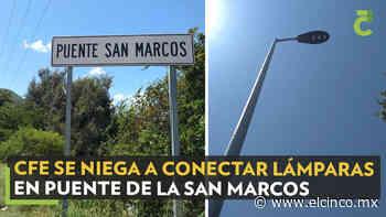 CFE se niega a conectar lámparas en puente de la San Marcos - El Cinco