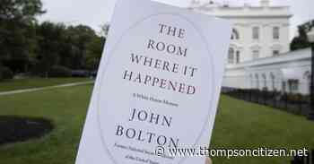 Lawyer: US drops lawsuit, grand jury probe over Bolton book - Thompson Citizen