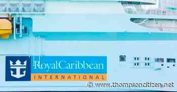 COVID-19 cases delay long-awaited Royal Caribbean cruise - Thompson Citizen