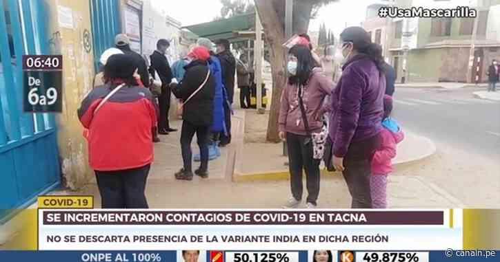 Se incrementaron contagios de COVID-19 en la región Tacna - Canal N