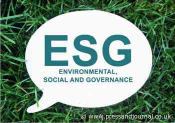 Environmental, social, and governance (ESG) investment and its impact on the north-east to feature in next virtual business breakfast event - Press and Journal