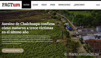 Juzgado censura noticia del asesino de Chalchuapa en Revista Factum - Diario El Mundo