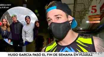 Hugo García sobre su viaje a Huaraz con Alexandra Balarezo: La pasamos increíble - LaRepública.pe