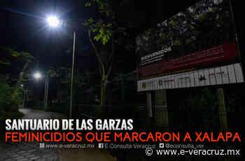 Santuario de las Garzas, lugar donde los feminicidios cimbraron Xalapa - e-veracruz