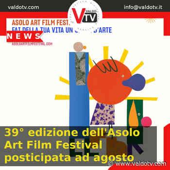 39° edizione dell'Asolo Art Film Festival posticipata ad agosto - Valdo Tv - Organizzazione Giornalistica Europea