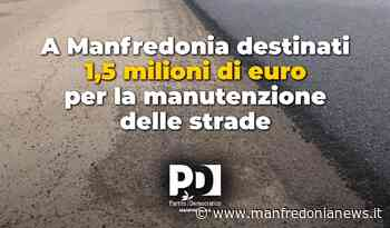 """Pd: """"Presentato programma regionale manutenzione e messa in sicurezza strade. A Manfredonia destinati 1,5 mln euro"""" - Manfredonia News"""