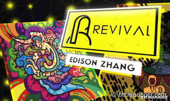 IOST-based Revival NFT Marketplace to Feature Chinese Artist Edison Zhang's Collection   BTCMANAGER - BTCMANAGER