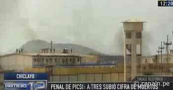 Chiclayo: ya son 3 fallecidos por reyerta en penal de Picsi - canaln.pe