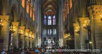 Notre-Dame de Paris : nouvel appel de fonds de 5 millions d'euros pour réaménager la cathédrale - Connaissance des Arts