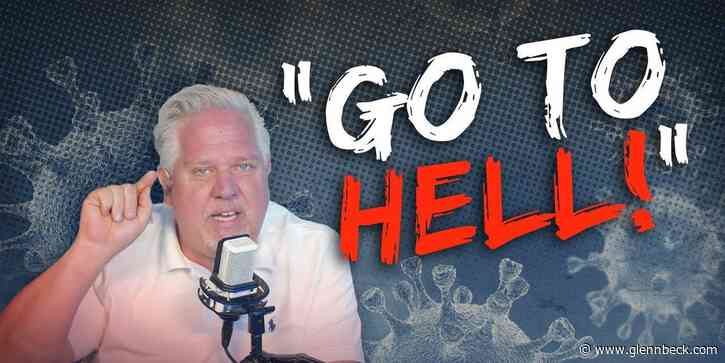'Go to hell': Glenn Beck TORCHES Biden adviser who said Americans should have 'sacrificed a little bit' more during COVID
