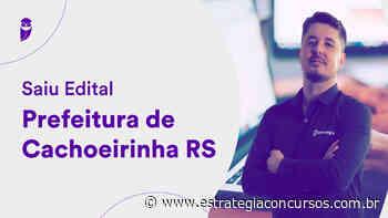 news Ver publicação Prefeitura de Cachoeirinha/RS: Análise de Edital - Estratégia Concursos