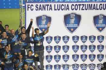 El campeón Santa Lucía hará su debut contra Malacateco en el Apertura 2021 - Prensa Libre