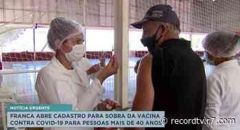 Cadastramento para sobra da vacina contra covid-19 é aberto em Franca - Record TV