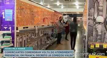 Comerciantes comemoram volta do atendimento presencial em Franca - Record TV