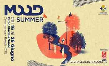 A Rende tutto pronto per il Mood Summer, dal 16 al 26 giugno Tutto pronto per - Cosenza Post